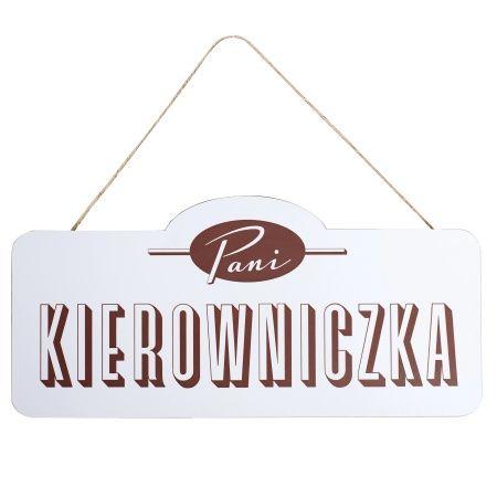 """Tabliczka drewniana """"Pani Kierowniczka"""" - Sklep SpodLady.com :: Nietypowe prezenty, absurdalne i śmieszne gadżety w klimacie PRL."""
