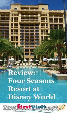 Review Four Seasons Resort Orlando at Walt Disney World Resort from http://yourfirstvisit.net