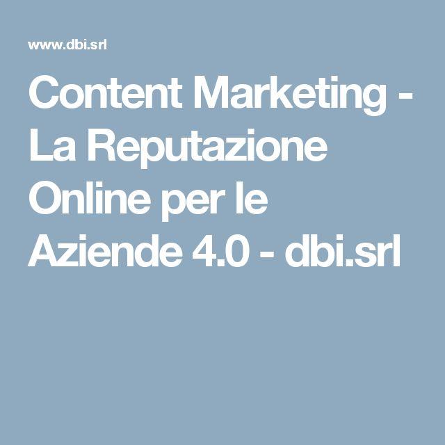 Content Marketing - La Reputazione Online per le Aziende 4.0 - dbi.srl