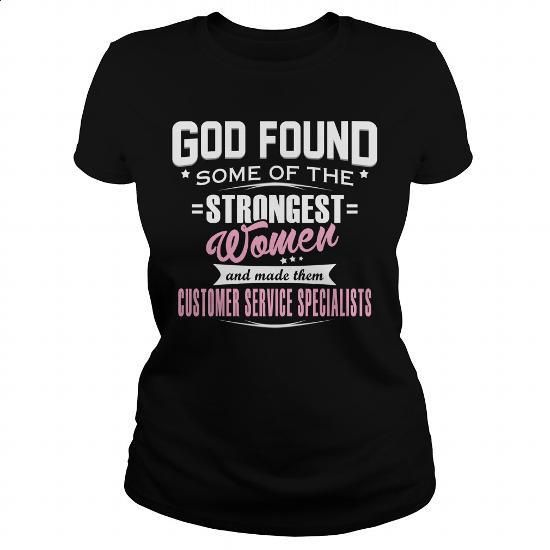 CUSTOMER SERVICE SPECIALIST - GODFOUND #hoodie #Tshirt. ORDER NOW => https://www.sunfrog.com/LifeStyle/CUSTOMER-SERVICE-SPECIALIST--GODFOUND-Black-Ladies.html?60505