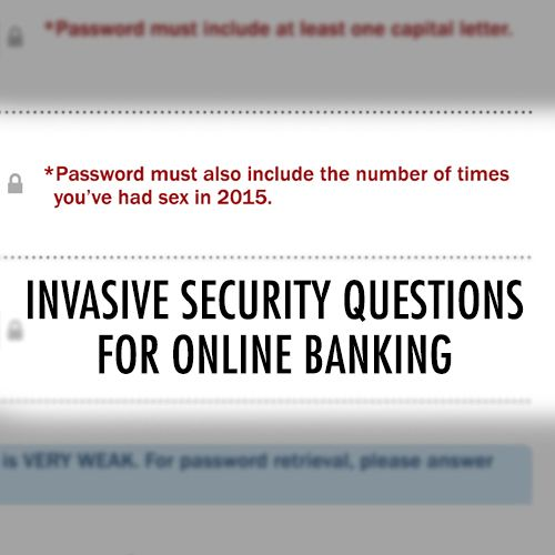 Online banking security questions have officially gotten out of control.