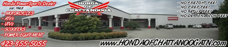 Chattanooga TN Dealer : Honda PowerSports products since 1962 here at Honda of Chattanooga. What are Honda PowerSports products? Honda Motorcycles, ATVs, UTVs, SXS, Dirt Bikes and Scooters. Let us show you why Honda of Chattanooga has been your local Chattanooga TN Honda PowerSports Dealer for Over 50 Years... Visit our website and check out our wholesale prices : www.HondaofChattanoogaTN.com