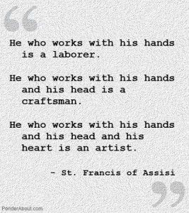 """St. Francis of Assisi artist quote - collected by linenandlavender.net for """"Assisi"""" - http://www.pinterest.com/linenlavender/assisi/"""