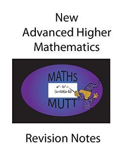Kindle notes  designed as a revision aid for the new (post August 2015) SQA Advanced Higher Mathematics Course. This is also useful for AS2 Maths.