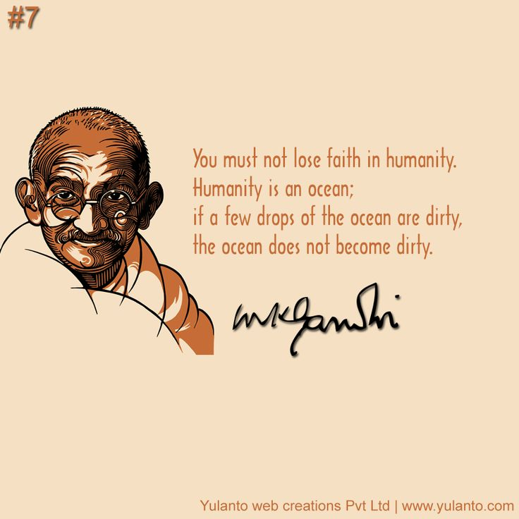You must not lose faith in humanity.  Humanity is an ocean;  if a few drops of the ocean are dirty,  the ocean does not become dirty.A tribute to the great Indian leader's death anniversary. #MahatmaGandhi #Yulanto