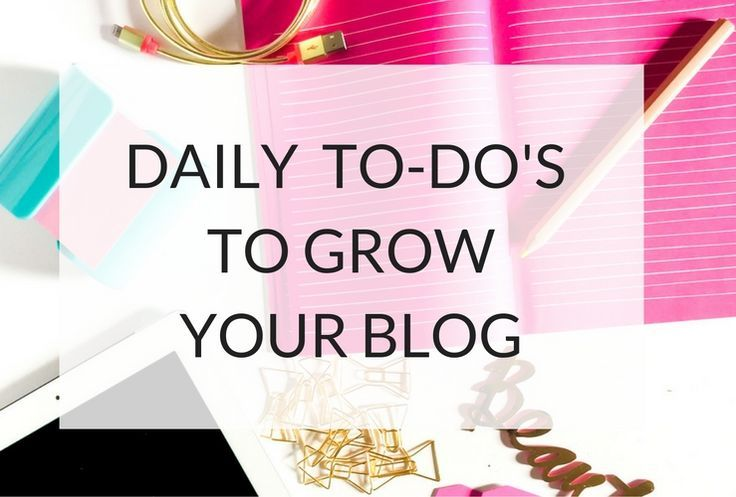 The things you should be doing daily on your blog to get it noticed