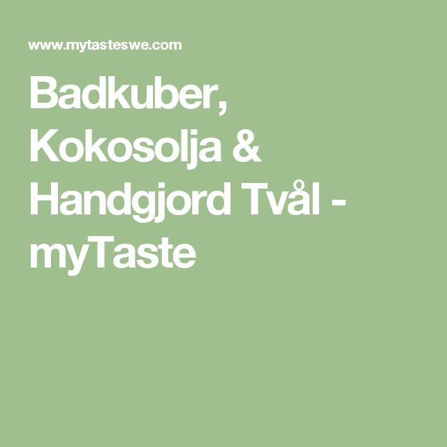 Badkuber, Kokosolja & Handgjord Tvål - myTaste