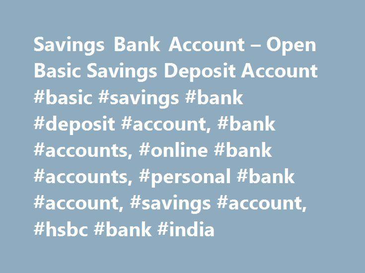 Savings Bank Account – Open Basic Savings Deposit Account #basic #savings #bank #deposit #account, #bank #accounts, #online #bank #accounts, #personal #bank #account, #savings #account, #hsbc #bank #india http://massachusetts.nef2.com/savings-bank-account-open-basic-savings-deposit-account-basic-savings-bank-deposit-account-bank-accounts-online-bank-accounts-personal-bank-account-savings-account-hsbc/  # Basic Savings Bank Deposit Account Basic Savings Bank Deposit Account Key Things You…