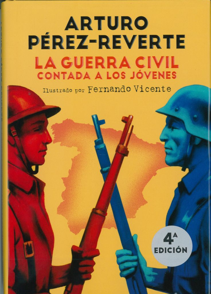 Arturo Pérez-Reverte: La guerra civil contada a los jóvenes (Alfaguara)