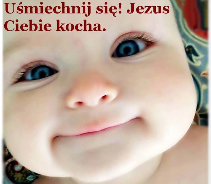 Uśmiechnij się Jezus Ciebie kocha <3