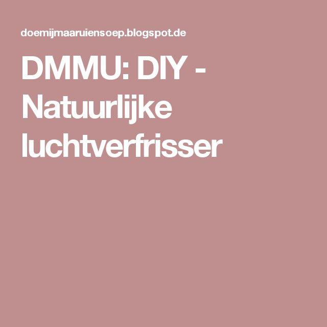 DMMU: DIY - Natuurlijke luchtverfrisser