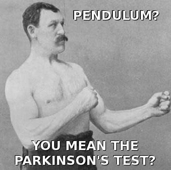 Wahadełko?  To ten test na Parkinsona?
