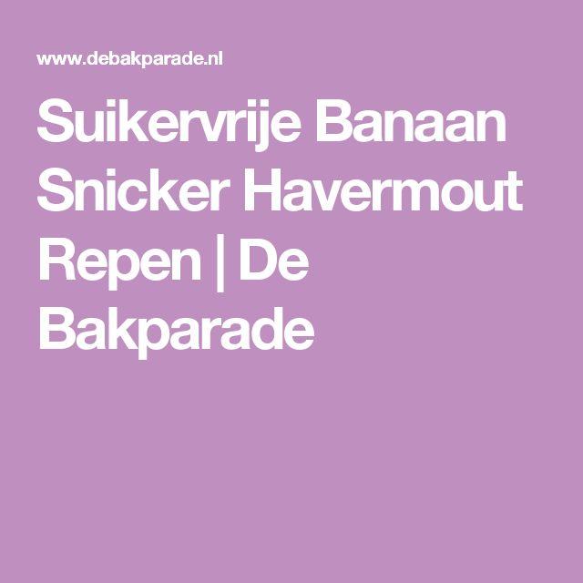 Suikervrije Banaan Snicker Havermout Repen  |   De Bakparade