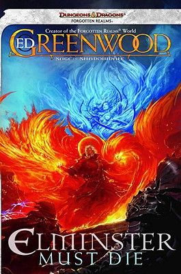 Find Elminster Must Die - by Ed Greenwood ( 9780786957996 ) Mass Market Paperback and more. Browse more  book selections in Fantasy - General                                            books at Books-A-Million's online book store