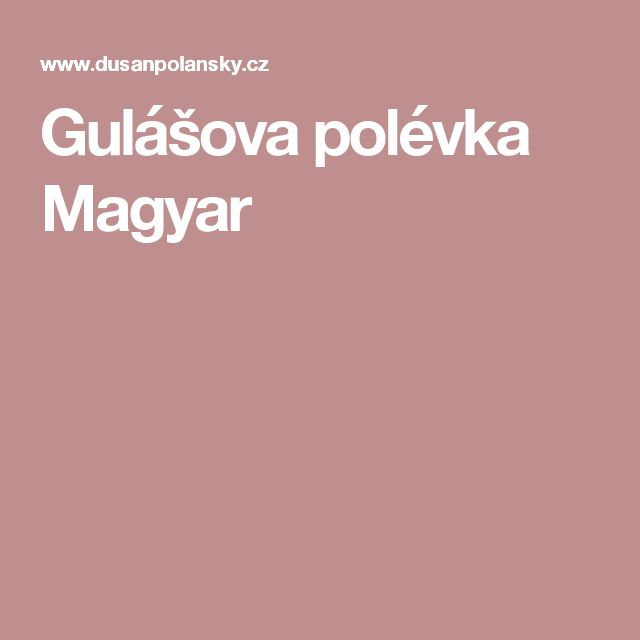 Gulášova polévka Magyar