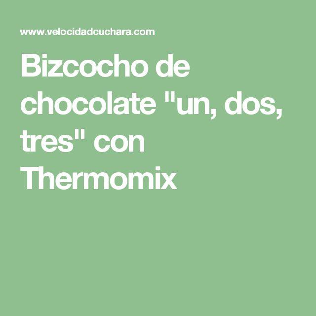 "Bizcocho de chocolate ""un, dos, tres"" con Thermomix"