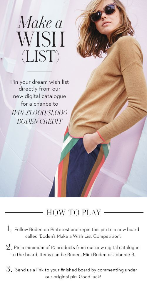 Pin from the pages of our new Digital Catalogue for the chance to win big. For how to play, click here > http://www.boden.co.uk/en-GB/help/make-a-wish.htm: