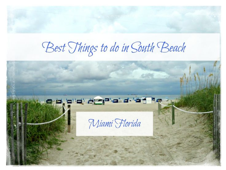 Best Things to do in South Beach  South Beach is a neighborhood in the city of Miami Beach, Florida.  Located due east of Miami city between Biscayne Bay and the Atlantic Ocean it is known for being trendy and attracting rich, famous and beautiful people.