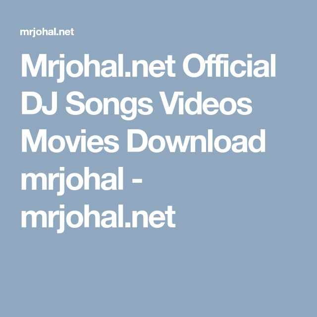 Mrjohal Official DJ Songs Videos Movies Download