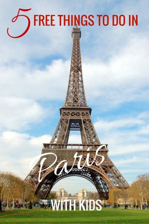 The Eiffel Tower and 5 Free Things to do in Paris with Kids - France with kids