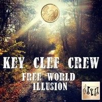 Free World Illusion by Key Clef Crew on SoundCloud