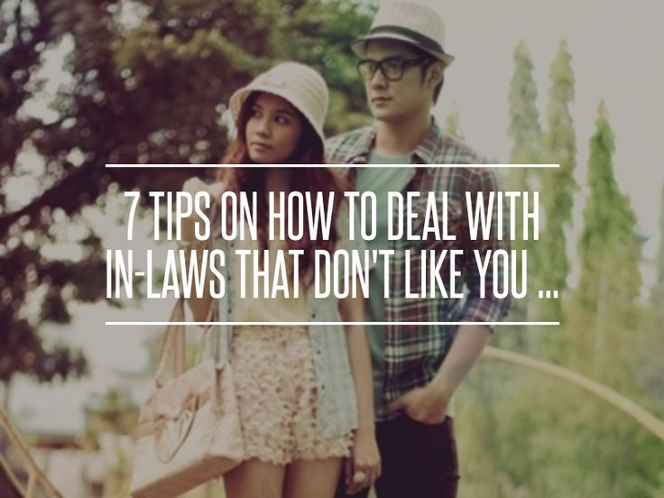 7 Tips on How to Deal with #in-laws That Don't like You ... → Love #Relationships