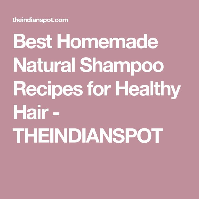 Best Homemade Natural Shampoo Recipes for Healthy Hair - THEINDIANSPOT