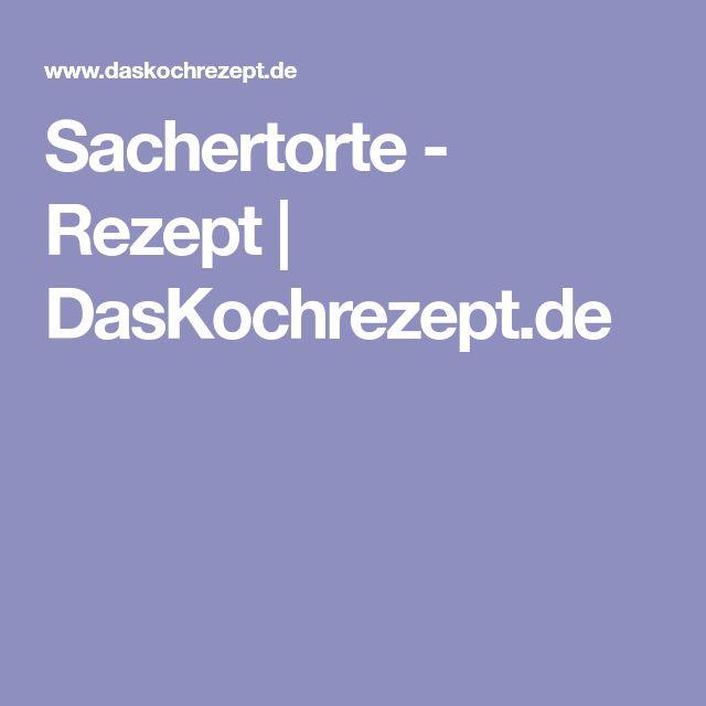 Sachertorte - Rezept | DasKochrezept.de