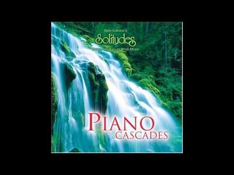 Dan Gibson's Solitudes: Piano Cascades (Full Album) - YouTube