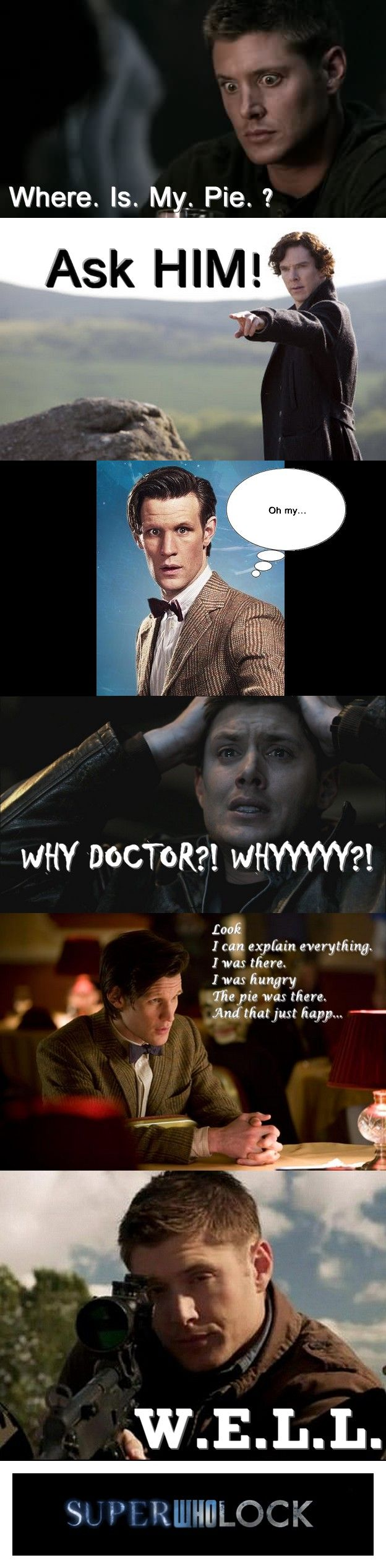 Superwholock :D you don't touch Dean's pie...even if you are The Doctor
