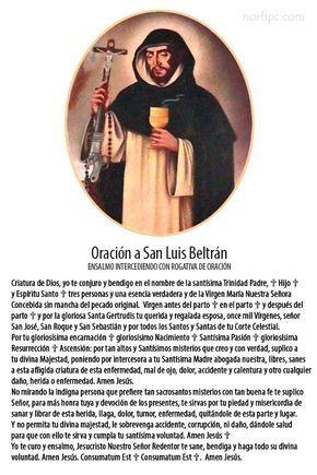 Oración a San Luis Beltrán para curar el mal de ojo o daños causados por la envidia. Para leer ante cualquier dolencia,…