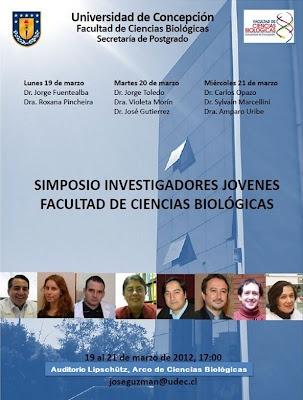 Lunes 19 al Miércoles 21 de Marzo / Simposio Investigadores Jóvenes Facultad de Ciencias Biológicas UdeC  http://www.agendabiobio.cl/2012/03/simposio-investigadores-jovenes-facultad-de-ciencias-biologicas-udec.html