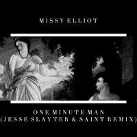 One Minute Man (Jesse Slayter & Saint Remix) by SAiNT on SoundCloud