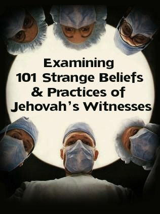 101 Strange Beliefs & Practices of Jehovah's Witnesses // To be fair, all religions have strange beliefs and practices.