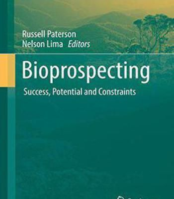 Bioprospecting Success Potential And Constraints Topics In Biodiversity Conservation Pdf