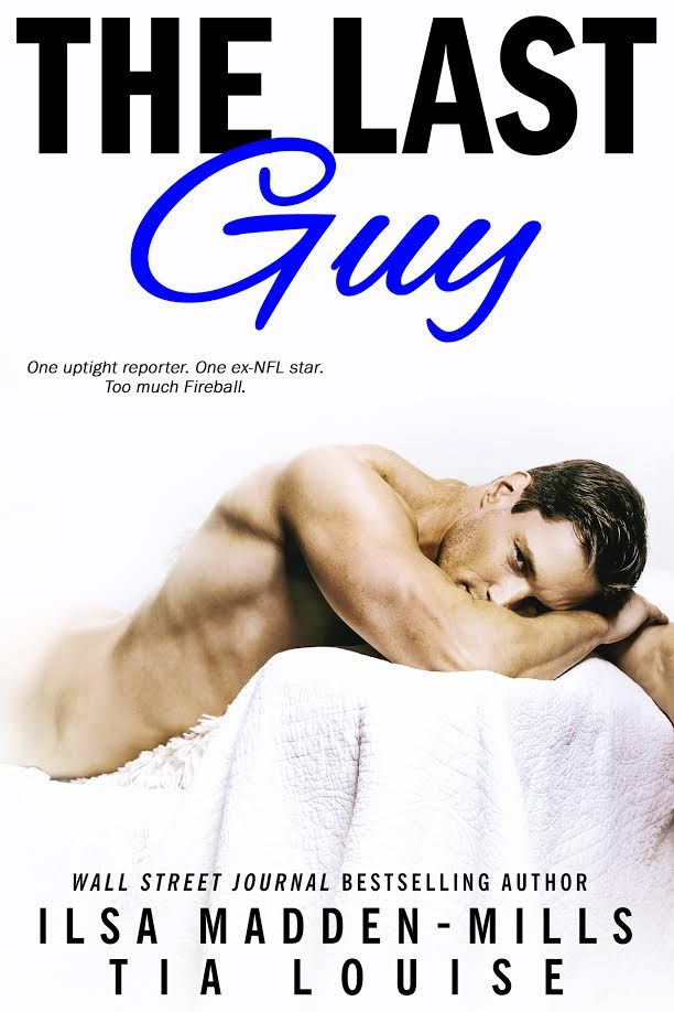 Excerpt Reveal:: The Last Guy by Ilsa Madden-Mills and Tia Louise