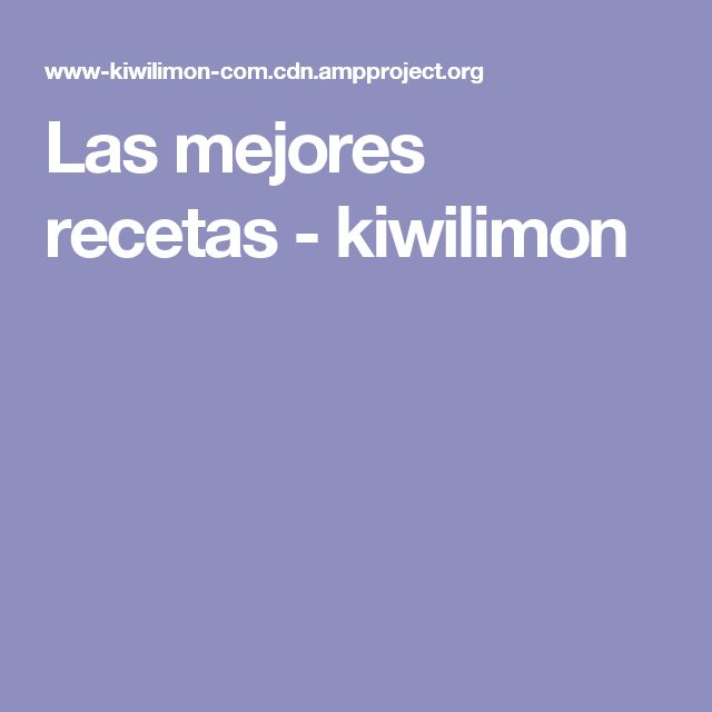 Las mejores recetas - kiwilimon