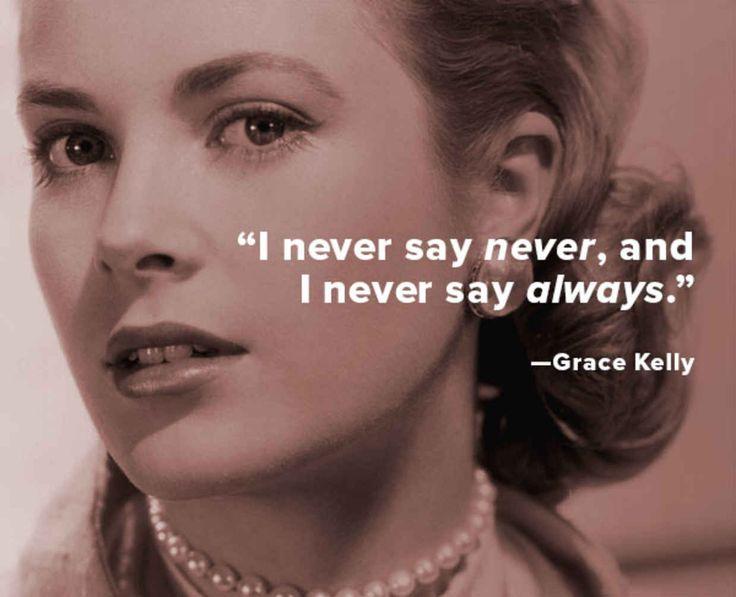 -Grace Kelly