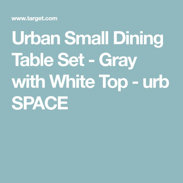 Urban Small Dining Table Set - Gray with White Top - urb SPACE