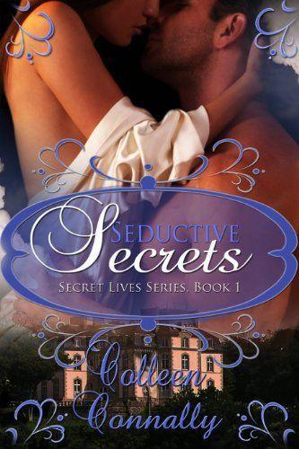 Seductive Secrets (Secret Lives Series) by Colleen Connally, http://www.amazon.com/dp/B008K881HS/ref=cm_sw_r_pi_dp_jZT-qb01NSWRP