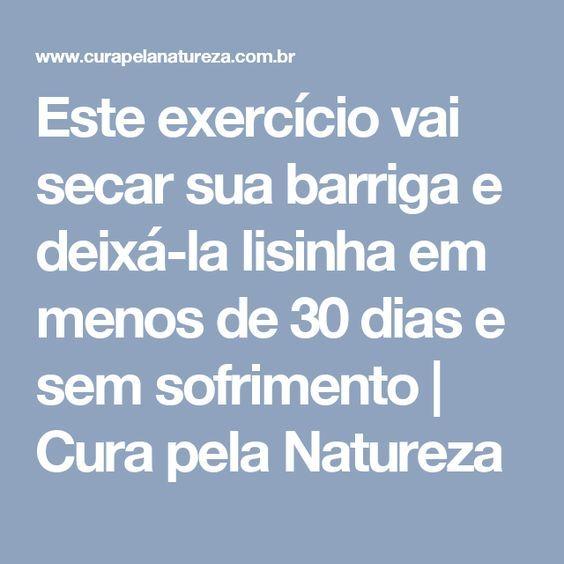 Este exercício vai secar sua barriga e deixá-la lisinha em menos de 30 dias e sem sofrimento   Cura pela Natureza
