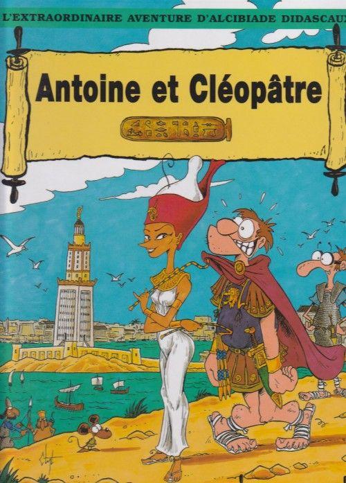 Couverture de Alcibiade Didascaux (L'extraordinaire aventure d') -11- Antoine et Cléopâtre
