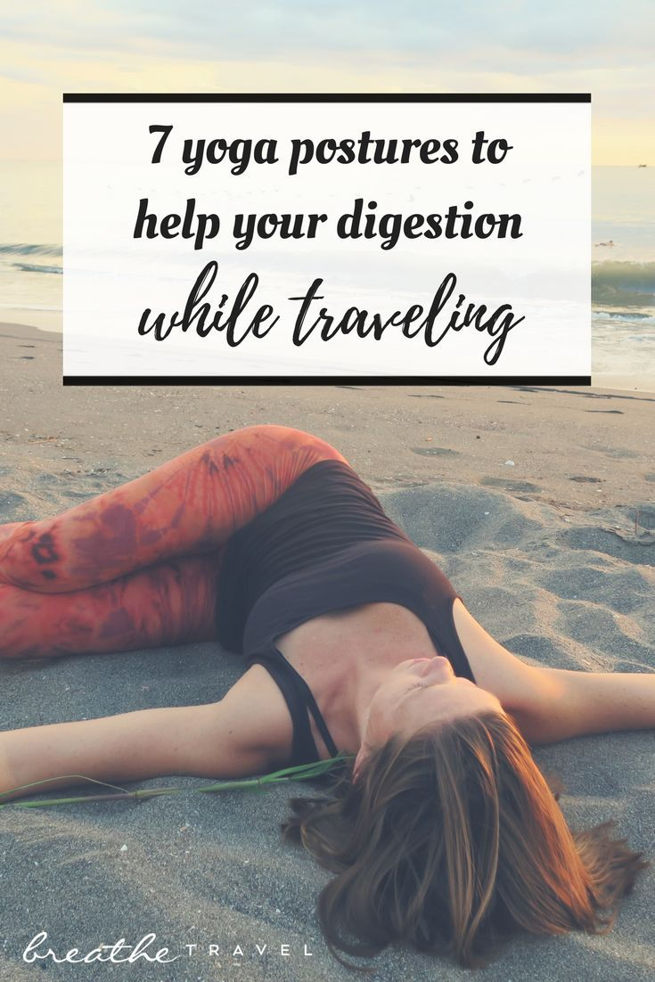 7 Yoga Postures to Help Your Digestion While Traveling - BREATHE TRAVEL