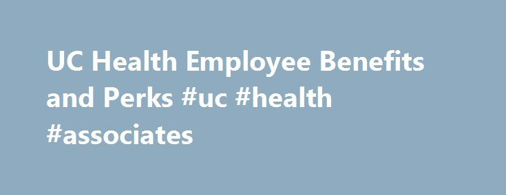 UC Health Employee Benefits and Perks #uc #health #associates http://tennessee.remmont.com/uc-health-employee-benefits-and-perks-uc-health-associates/  # UC Health Benefits Checkmark Employer Verified No Data Insurance, Health Wellness Checkmark Health Insurance (17) Dental Insurance Flexible Spending Account (FSA) Vision Insurance Health Savings Account (HSA) Life Insurance Supplemental Life Insurance Disability Insurance Occupation Accident Insurance Health Care On-Site Mental Health Care…
