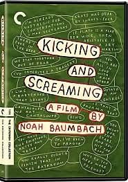 Kicking and Screaming  DVD: The Criterion Collection  Director: Noah Baumbach  Cast: Josh Hamilton, Olivia D'Abo, Carlos Jacott, Christopher Eigeman