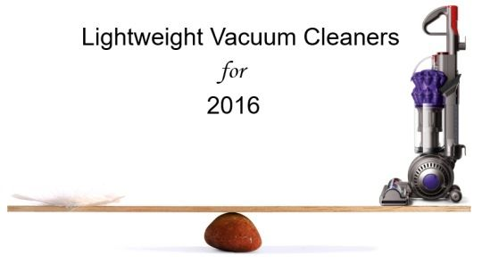 Do you hate lugging a heavy vacuum around the house? You may want to check out our 2016 list of Lightweight Vacuum Cleaners. The list covers uprights and canisters from Electrolux, Dyson, Eureka, Hoover, Miele, Bissell, Oreck, Shark, and Dirt Devil.