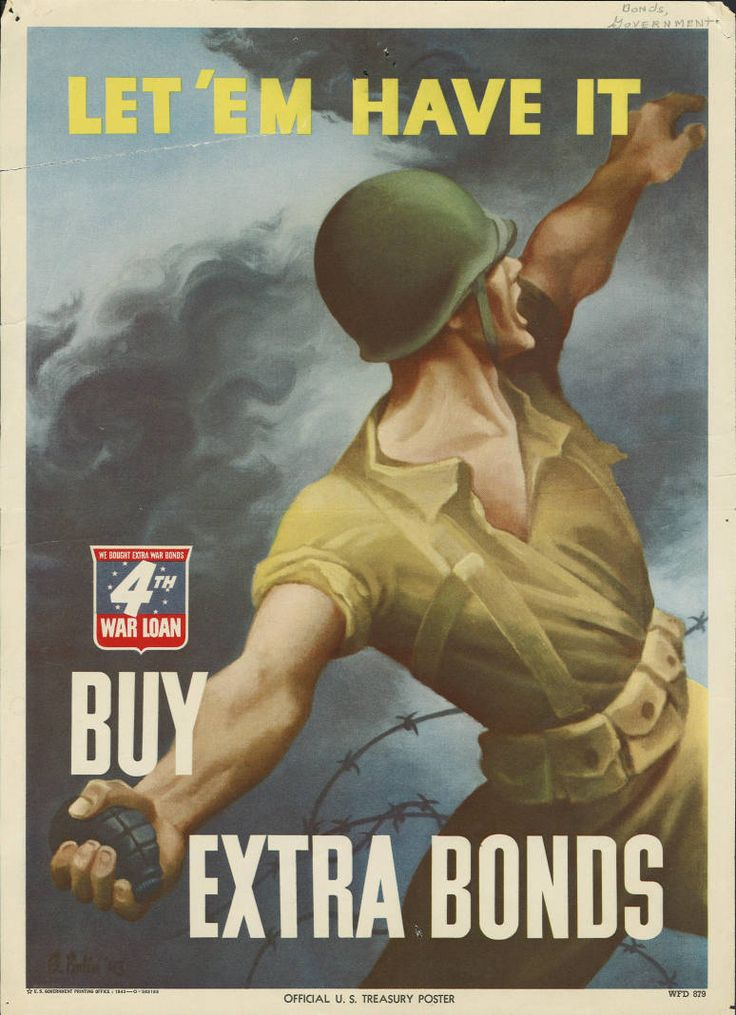 War Bond Poster from 1943 World War II, Let 'em have it. Buy extra bonds; heading text over a remarkable painting by American artist Bernard Perlin of a U.S. Army soldier throwing a grenade at the enemy in the heat of battle; smaller text reads we bought extra war bonds 4th war loan, Official U.S. Treasury Poster, U.S. Government Printing Office 1943, full color 14 x 10 inches ; Click for larger printable copyright free graphic file of this artwork of an American Soldier tossing a grenade…