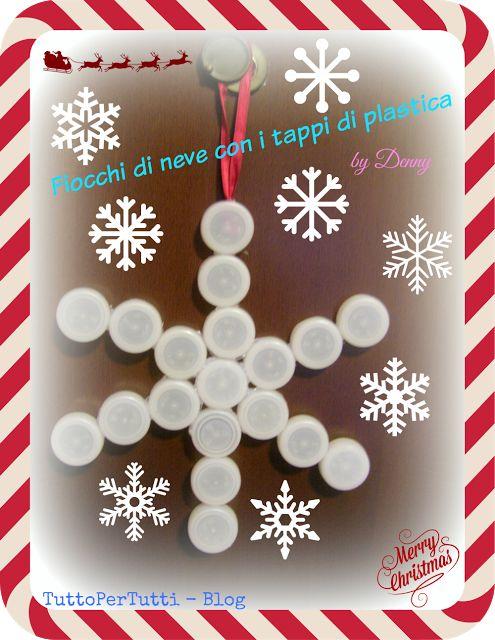 FIOCCHI DI NEVE CON I TAPPI DI PLASTICA by Denny un fiocco ricicloso e semplice per un Natale ThinkGreen!! http://tucc-per-tucc.blogspot.it/2015/11/fiocchi-di-neve-con-i-tappi-di-plastica.html