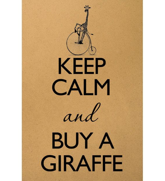 Keep calm and buy a giraffe Digital Image Download Sheet Transfer To Pillows T-Shirt Towels Burlap Bag or Print on paper, etc. Item A0561. $2.00, via Etsy.