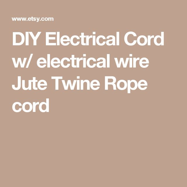 DIY Electrical Cord w/ electrical wire Jute Twine Rope cord